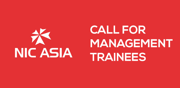 NIC ASIA calls for 100 Management Trainee positions across Nepal