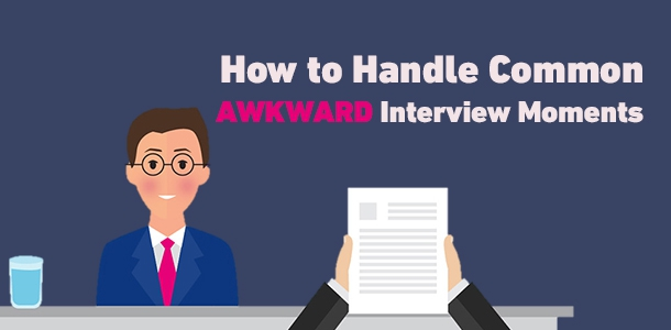 Common Awkward Interview Moments and How to Handle Them
