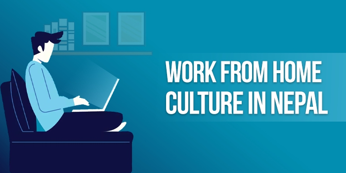 Work From Home Culture in Nepal