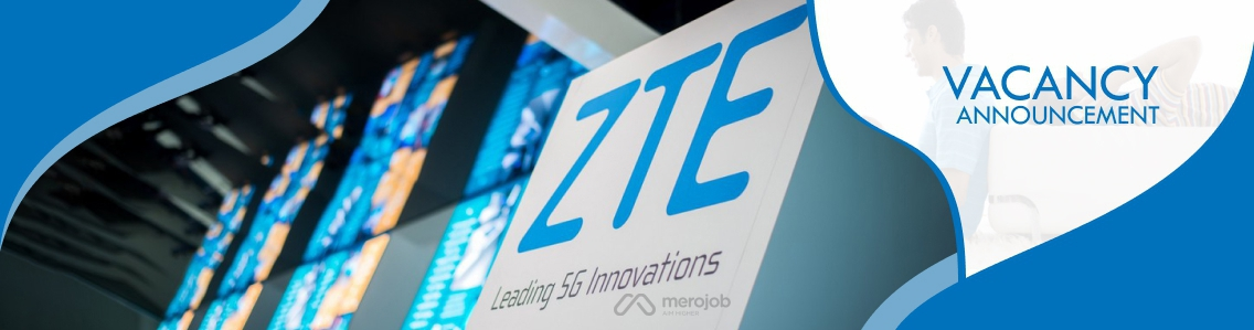 Core Network Product Manager Job Vacancy in nepal - ZTE